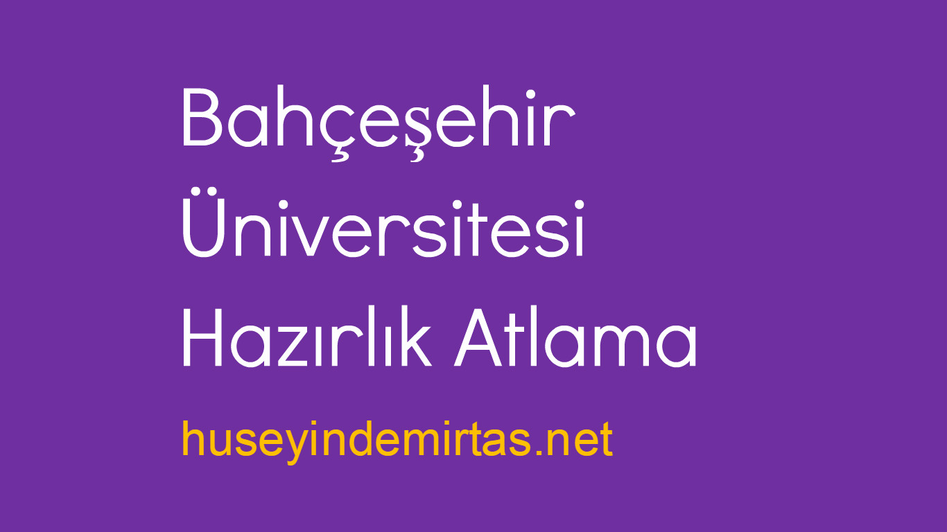 Bahçeşehir üniversitesi hazırlık atlama