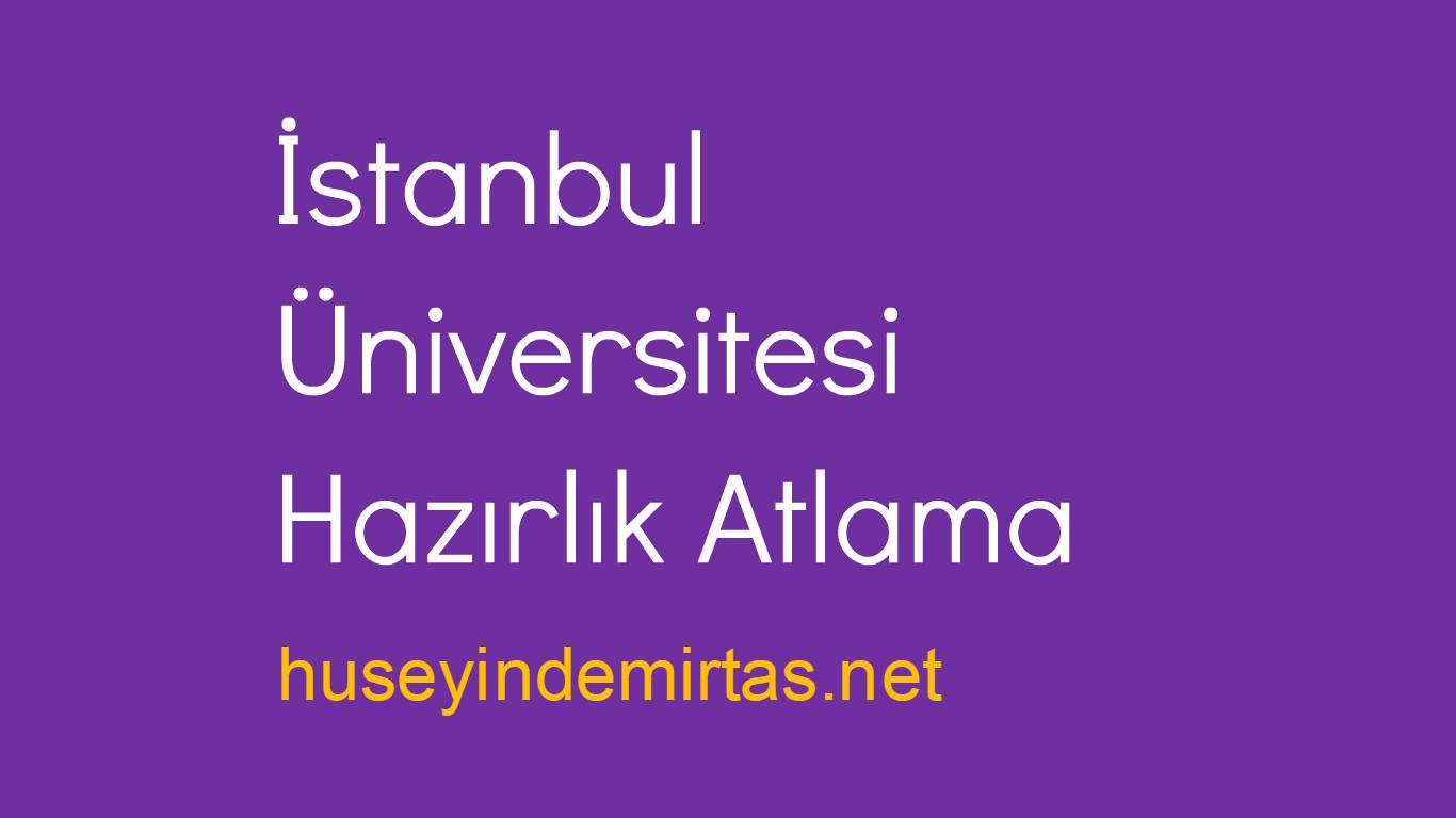 istanbul üniversitesi hazırlık atlama
