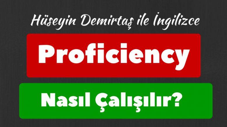 proficiency nasıl çalışılır