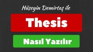 thesis nasıl yazılır, thesis yazma, thesis statement nasıl yazılır