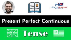 present perfect continuous konu anlatımı